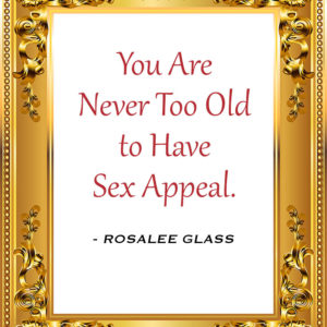Reinventing Rosalee - You Are Never Too Old to Have Sex Appeal
